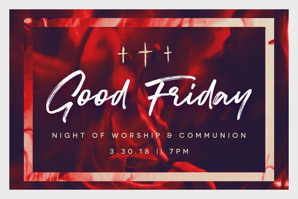 GOOD FRIDAY - WORSHIP & COMMUNION