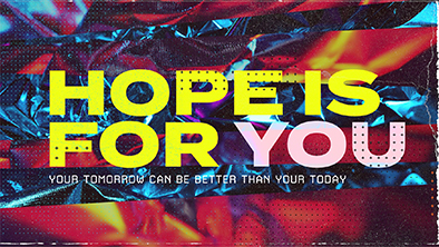 Hope Is For You